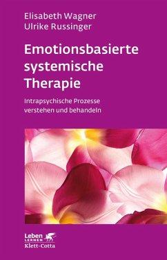 Emotionsbasierte systemische Therapie (eBook, ePUB) - Wagner, Elisabeth; Russinger, Ulrike