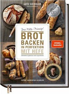 Brot backen in Perfektion mit Hefe - Geißler, Lutz