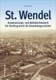 St. Wendel - Ausbesserungswerk und Bahnbetriebswerk