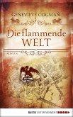 Die flammende Welt / Die unsichtbare Bibliothek Bd.3 (eBook, ePUB)
