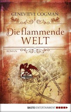 Die flammende Welt / Die unsichtbare Bibliothek Bd.3 (eBook, ePUB) - Cogman, Genevieve