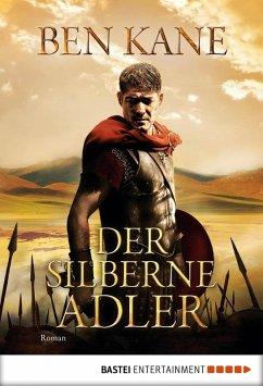 Der silberne Adler / Römer-Epos Bd.2 (eBook, ePUB) - Kane, Ben
