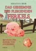 Das Geheimnis des fliegenden Ferkels - Ein Buch für Kinder vom Anderssein (eBook, ePUB)
