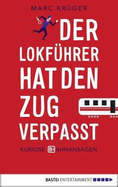 Der Lokführer hat den Zug verpasst (eBook, ePUB) - Krüger, Marc