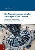 Die Finanzierung parteinaher Stiftungen in den Ländern (eBook, PDF)