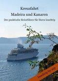 Kreuzfahrt Madeira und Kanaren (eBook, ePUB)