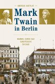 Mark Twain in Berlin (eBook, ePUB)