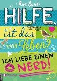 Ich liebe einen Nerd! / Hilfe, ist das mein Leben? Bd.2 (eBook, ePUB)