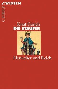 Die Staufer (eBook, ePUB) - Görich, Knut