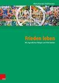 Frieden leben (eBook, PDF)