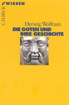 Die Goten und ihre Geschichte (eBook, ePUB) - Wolfram, Herwig