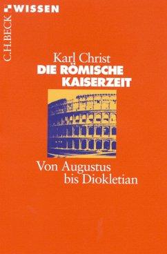 Die Römische Kaiserzeit (eBook, ePUB) - Christ, Karl