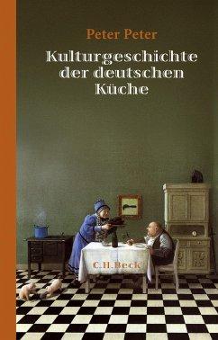 Kulturgeschichte der deutschen Küche (eBook, ePUB) - Peter, Peter