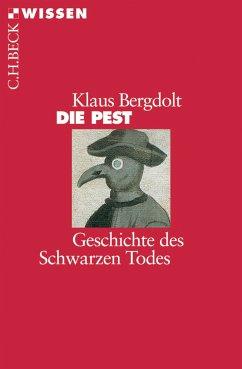 Die Pest (eBook, ePUB) - Bergdolt, Klaus