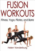 Fusion Workouts: Fitness, Yoga, Pilates and Barre