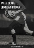 Tales of the Unknown Rugger