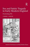 Sex and Satiric Tragedy in Early Modern England: Penetrating Wit