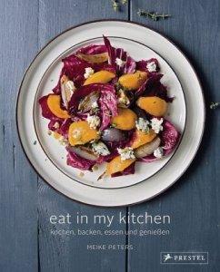 Eat In My Kitchen - Peters, Meike