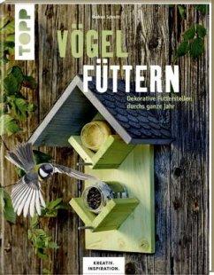 Vögel füttern (KREATIV.INSPIRATION.) - Schmitt, Gudrun