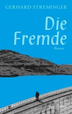 Die Fremde - Streminger, Gerhard