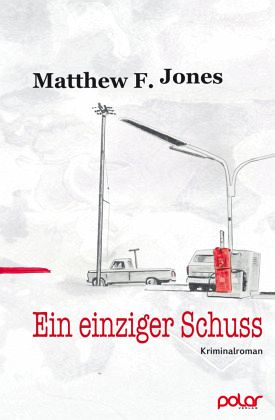 Ein einziger Schuss - Jones, Matthew F.
