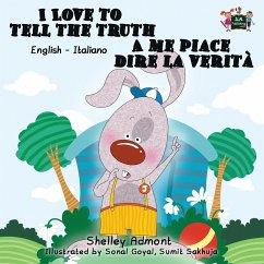 I Love to Tell the Truth A me piace dire la verità: English Italian Bilingual Edition - Admont, Shelley; Books, Kidkiddos