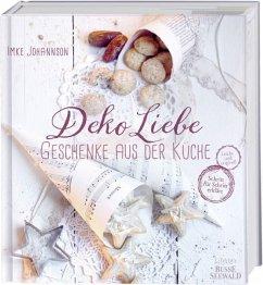 DekoLiebe - Geschenke aus der Küche - Johannson, Imke