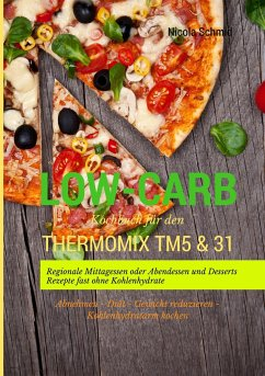 Low-Carb Kochbuch für den Thermomix®TM5 & 31 Re...