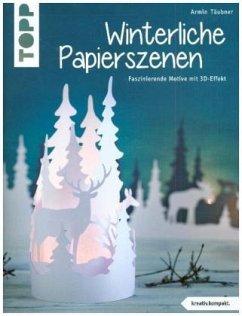Winterliche Papierszenen (kreativ.kompakt.) - Täubner, Armin