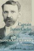 Captain James Carlin: Anglo-American Blockade Runner