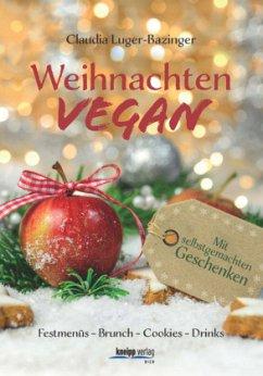 Weihnachten vegan - Luger-Bazinger, Claudia