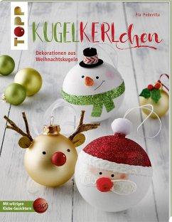 Kugelkerlchen zu Weihnachten (kreativ.kompakt.) - Pedevilla, Pia