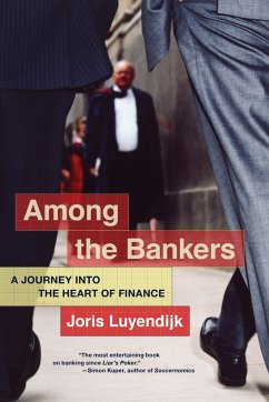 Among the Bankers: A Journey Into the Heart of ...