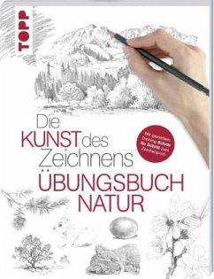 Die Kunst des Zeichnens - Natur Übungsbuch - frechverlag