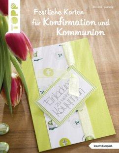 Festliche Karten für Konfirmation und Kommunion (kreativ.kompakt.) - Ludwig, Helene
