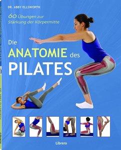 Die Anatomie des Pilates - Ellsworth, Abigail