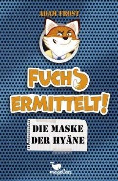 Die Maske der Hyäne / Fuchs ermittelt! Bd.2