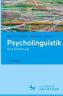 Psycholinguistik - Dietrich, Rainer; Gerwien, Johannes