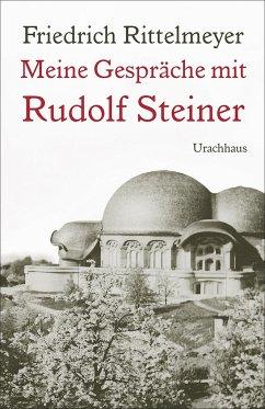 Meine Gespräche mit Rudolf Steiner - Steiner, Rudolf; Rittelmeyer, Friedrich