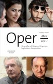 Oper, aber wie? - Gespräche mit Sängern, Dirigenten, Regisseuren, Komponisten