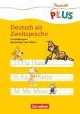 Deutsch plus - Grundschule - DaZ-Material. Deutsch als Zweitsprache. Arbeitsheft