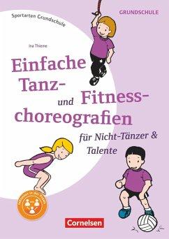Einfache Tanz- und Fitnesschoreographien für Nicht-Tänzer & Talente - Thieme, Ina