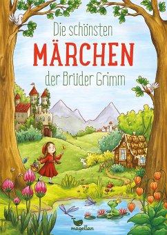Die schönsten Märchen der Brüder Grimm - Grimm, Jacob;Grimm, Wilhelm