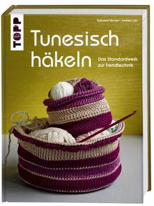 Tunesisch häkeln von Gabriele Moosa; Andreas Lutz - Buch - bücher.de