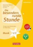 Die besonders runde Stunde - Grundschule. Musik - Klasse 1/2
