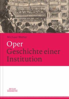 Oper - Geschichte einer Institution - Walter, Michael
