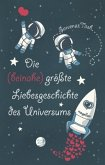 Die (beinahe) größte Liebesgeschichte des Universums