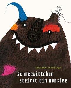 Schneewittchen strickt ein Monster - Haeringen, Annemarie van