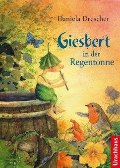 Giesbert in der Regentonne - Drescher, Daniela