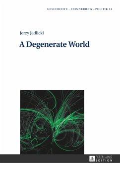 A Degenerate World - Jedlicki, Jerzy